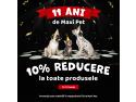 MAXI PET -  magazinul animalelor de companie din România anunță aniversarea celor 11 ani de activitate pe piața din România. rezidential