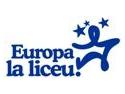 """Agenda Digitala pentru Europa. Zece note de zece pentru """"Europa la liceu"""""""