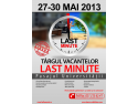 reduceri last minute. Targul Vacantelor Last Minute, 27 - 30 mai 2013, in Pasajul Universitatii