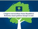 congres pharma. Congres extraordinar Noua Republică: Reforma clasei politice începe cu noi!
