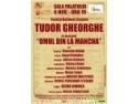 "iuliana tudor. TUDOR GHEORGHE revine la teatru,in musicalul ""Omul din La Mancha"""