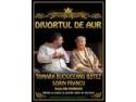"""Bijuterii din  aur. Tama Buciuceanu si Sorin Francu in """"Divortul de aur"""" la Palatul Copiilor din Bucuresti !"""