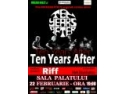 after effects. Legenda de la Woodstock, Ten Years After – pe 22 februarie la Sala Palatului!
