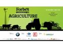 Forbes. Conferința Forbes Agriculture: despre business în domeniul agricol
