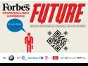 tehnologie 4k. Conferința Forbes Future: Innovation & Tech – Cum arată viitorul în business?
