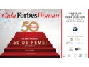 meet the woman . Gala Forbes Woman a ajuns in 2016 la a cincea editie