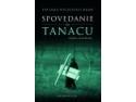 Spovedanie la Tanacu: maine, verdictul