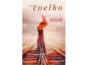 Alexandria Librarii. Aleph de Paulo Coelho, un nou bestseller international, din 20 octombrie in librarii