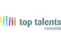 top talents. Elita tinerilor din Romania se intalneste la Top Talents