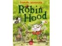"""Editura Cartea Copiilor prezintă un altfel de """"Robin Hood"""""""