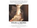 simtim la fel. Filmul Felix si Meira, propunerea Canadei la Premiile Oscar