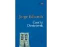 Cervantes. Editura ART si Institutul Cervantes din Bucuresti lanseaza romanul 'Casa lui Dostoievski' de Jorge Edwards