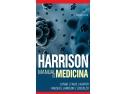 """medicina naturista. Eveniment editorial – Aparitia in limba romana a renumitului  """"Harrison. Manual de medicina"""""""