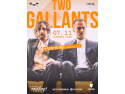 premiera. Two Gallants, concert in premiera la Bucuresti