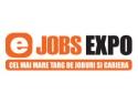 eJobs EXPO – cel mai mare targ de joburi si cariera, 11 - 12 Mai, Romexpo, Pavilionul Central.