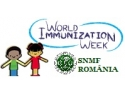 vaccin. Săptămâna internațională a vaccinării - SNMF