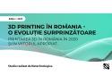 3d printing. Studiu 3D Printing Romania - Nutechnologies