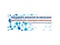 oncologie. Tratamente inovative in oncologie, editia a-II-a