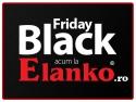 taqueria el torito. Black Friday - acum si la Elanko.ro