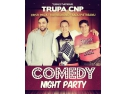 garden party. TURNEU NATIONAL - Comedy Night Party - TRUPA CNP