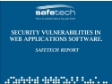 Security vulnerabilities in web applications software. Safetech Report