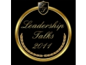 Leadership Talks 2011. Leadership Talks- un proiect dedicat liderului din tine