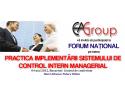 FORUM NAŢIONAL pe tema PRACTICA IMPLEMENTĂRII SISTEMULUI DE CONTROL INTERN MANAGERIAL