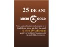 deschidere gold bar. Un sfert de secol Micri Gold