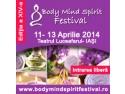Participa vineri 11 aprilie la conferintele gratuite din cadrul Body Mind Spirit Festival Iasi !