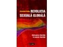 """Lansarea cărţii """"Revoluţia sexuală globală. Distrugerea libertăţii în numele libertăţii"""""""