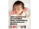 """""""Obiecţia de conştiinţă – drept fundamental al personalului medical"""""""