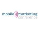 platforma de mobile marketing. Ultimele doua zile de inscriere la Mobile Marketing Conference!