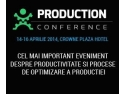 ita production. Evenimentul Production Conference revine  cu a doua editie pe 14-16 aprilie