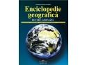Enciclopedie zilnica de sensuri. ENCICLOPEDIE GEOGRAFICA pentru GIMNAZIU