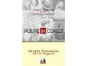 politic. Lansare Politic (In)corect - Despre Romania, dar cu dragoste