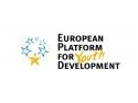 Platforma Europeana pentru Dezvoltarea Tineretului lanseaza doua proiecte regionale in retea