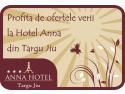 targu jiu. Hotel Anna te asteapta cu super oferte de vara!