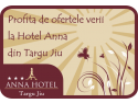 cazare tg jiu. Hotel Anna te asteapta cu super oferte de vara!