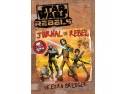 Jurnal de Pribegie. Stars Wars Rebels. Jurnal de rebel