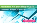 real estate. Conferinta Real estate. Noi Oportunitati in 2016