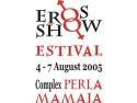 road show. EROS SHOW ESTIVAL 2005 - MAMAIA