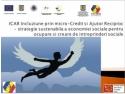 Uniunea Județeana a Caselor de Ajutor Reciproc ale Salariaților Dolj  lanseaza astazi proiectului ICAR Incluziune prin micro - Credit si Ajutor Reciproc — strategie sustenabila a economiei sociale pentru ocupare si creare de intreprinderi sociale.