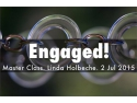 gfp master. Engaged!, Master Class Employee Engagement, Linda Holbeche, 2 Iulie