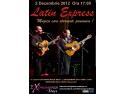 decembrie. Concert Latin Express