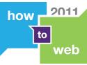 O săptămână până la ediţia 2011 a How to Web