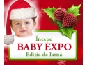 Cadouri inspirate, produse inedite si oferte speciale la BABY EXPO, Editia 37 de Iarna !