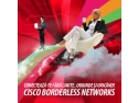 telepresence. Cisco Borderless Networks, primul eveniment Cisco în Oradea!