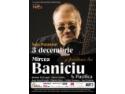 mircea baniciu. Mircea Baniciu isi invita toti prietenii la Sala Palatului pe 3 decembrie 2008