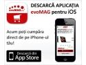 evoMAG ro. evoMAG şi-a lansat aplicaţie pentru dispozitivele cu iOS