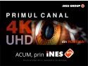 iNES GROUP. iNES GROUP lansează primul canal TV 4K/Ultra HD din România!